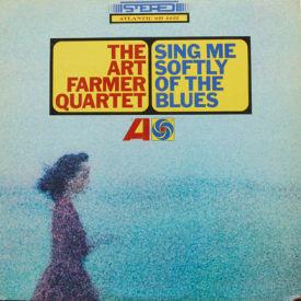Art Farmer Quartet - Sing Me Softly Of The Blues