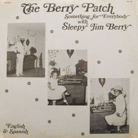 Sleepy Jim Berry - The Berry Patch – Something For Everybody – SIS