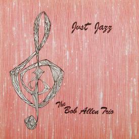 Bob Allen Trio - Just Jazz