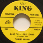 Charles Brown - Hang On A Little Longer/Black Night