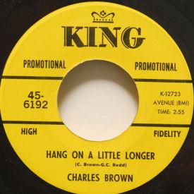 Charles Brown - Hang On A Little Longer/Black Night