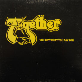 Together - you Get What You Pay For
