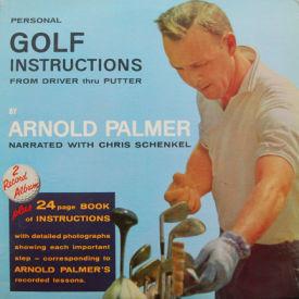Arnold Palmer/Chris Schenkel - Personal Golf Instructions From Driver Thru Putter