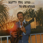 Scotty Mac - Scotty Mac Sings...No One Knows - AUTOGRAPHED