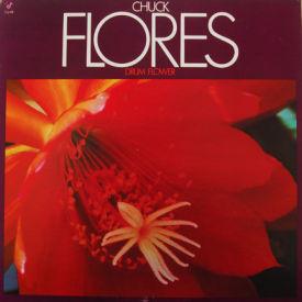 Chuck Flores - Drum Flower