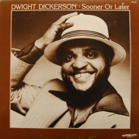 Dwight Dickerson - Sooner Or Later