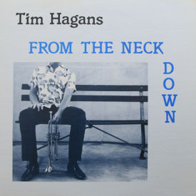 Tim Hagans - From The Neck Down