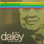 Mayor Richard J. Daley - Mayor Daley On The Record