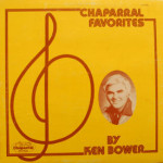 Ken Bower - Chaparral Favorites
