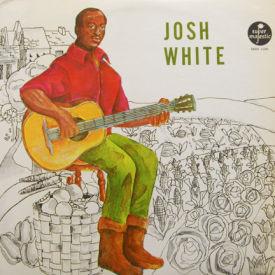 Josh White - A Josh White Program