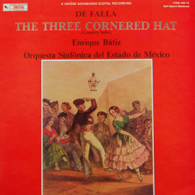 Enrique Batiz - De Falla – The Three Cornered Hat