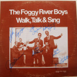 Foggy River Boys - Walk, Talk & Sing - AUTOGRAPHED