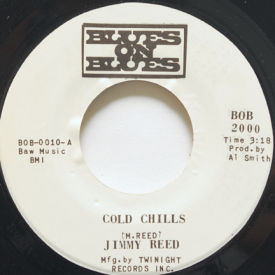 Jimmy Reed - Cold Chills/You Just A Womper Stomper