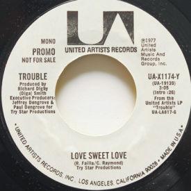Trouble - Love Sweet Love