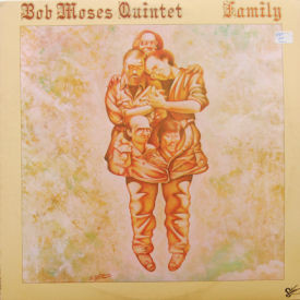 Bob Moses Quintet - Family