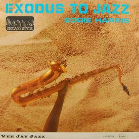 Eddie Harris - Exodus To Jazz