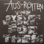 Aus Rotten - The System Works For Them