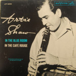 Artie Shaw - In The Blue Room In The Cafe Rouge