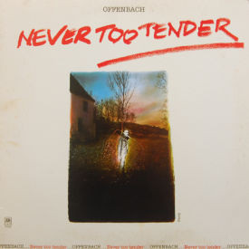 Offenbach - Never Too Tender