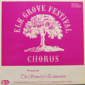 Elk Grove Festival Chorus - Sound Of Ecumenism