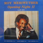 Roy Meriwether - Opening Night II