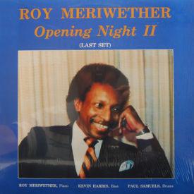 Roy Meriwether - Opening Night II