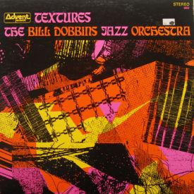 Bill Dobbins Jazz Orchestra - Textures