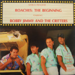 Bobby Jimmy & The Critters - Roaches: The Beginning