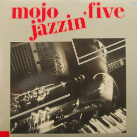 Mojo Jazzin' Five - Mojo Jazzin' Five