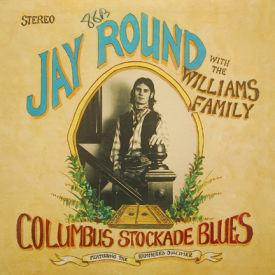 Jay Round With The Williams Family - Columbus Stockade Blues