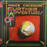 Bruce Cockburn - Further Adventures Of