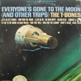 T-Bones - Everyone's Gone To The Moon