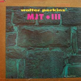 Walter Perkins - MJT + III