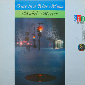 Mabel Mercer - Once In A Blue Moon