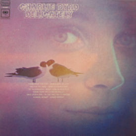 Charlie Byrd - Delicately