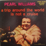 Pearl Williams - A Trip Around The World Is Not A Cruise
