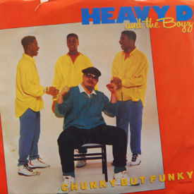 Heavy D and the Boyz - Chunky But Funky