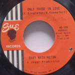 Baby Washington - Only Those In Love/Ballad Of Bobby Dawn