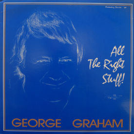 George Graham - All The Right Stuff