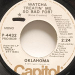Oklahoma - Watcha Treatin' Me So Bad For?