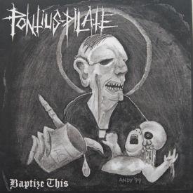 Pontius Pilate - Baptize This