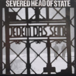 Severed Head Of State - Severed Head Of State/Jedem Das Seine