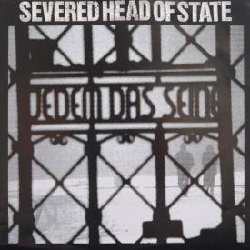 Severed Head Of State - Severed Head Of State/Jedem Das Seine