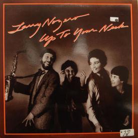 Larry Nozero - Up To Your Neck