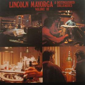 Lincoln Mayorga & Distinguished Colleagues - Volume III