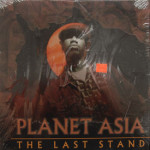 Planet Asia - Last Stand
