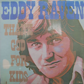 Eddy Raven - Thank God For Kids – SEALED