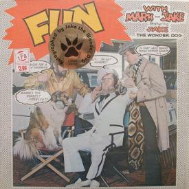 Mark Douglas & Skip Joeckel - Fun With Mark & Jake Featuring Jake The Wonder Dog