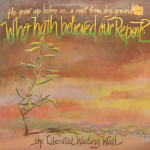 Liberated Wailing Wall - Who Hath Believed Our Report?