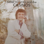 Gene Hughes And The Casinos - Yesterday, Today And Tomorrow - SEALED